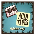 Acid Tapes Volume 23 Cover